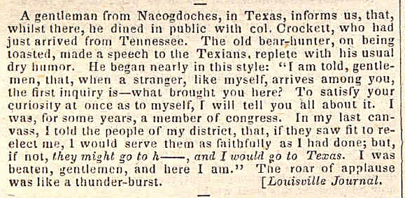 An excerpt from the April 9, 1836 edition of the Niles Weekly Register (Baltimore, Maryland) provides the now famous account of Davy Crockett's arrival in Texas